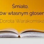 """Dorota Warakomska: """"Śmiało. Mów własnym głosem"""" - recenzja książki"""