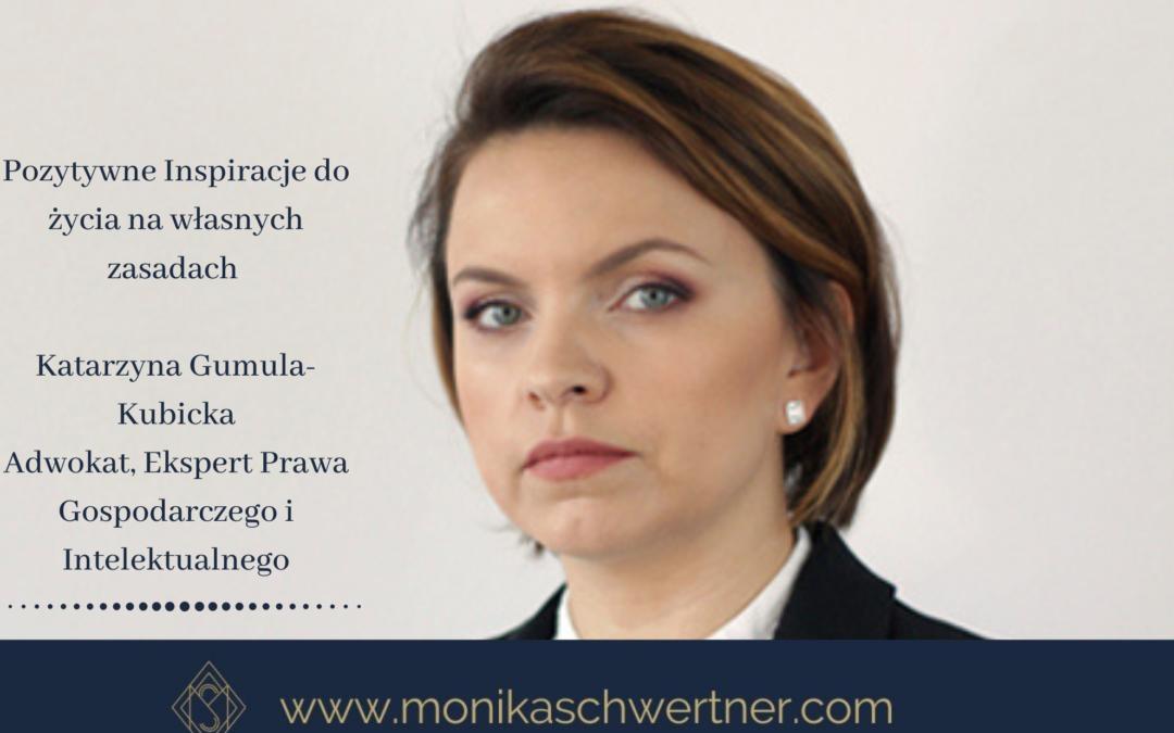 Jak pogodzić życie rodzinne zpracą. Wywiad z: Katarzyna Gumula-Kubicka, adwokat, ekspert prawa gospodarczego iintelektuanego.